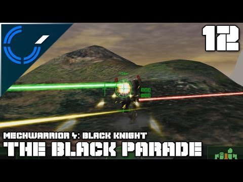 The Black Parade - 12 - Mechwarrior 4: Black Knight