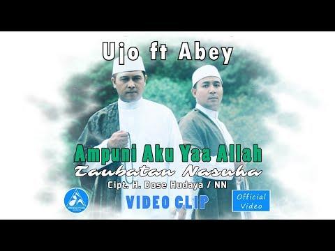Ujo feat Abey Ampuni Aku Yaa Allah Taubatan Nasuha [Official Video]