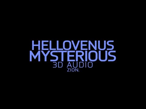 HELLOVENUS(헬로비너스) - Mysterious (3D Audio Version)