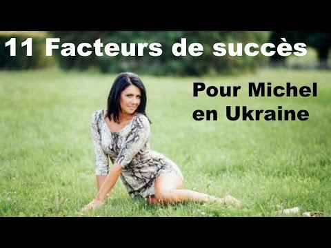 11 facteurs du succès de Michel en Ukraine ☀ coaching pour vos rencontres