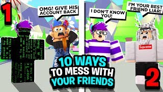 10 Ways To Mess With Your Friends In Roblox