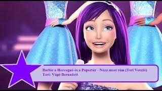 Barbie a Hercegnő és a Popsztár - Nézz most rám (Tori Verzó)