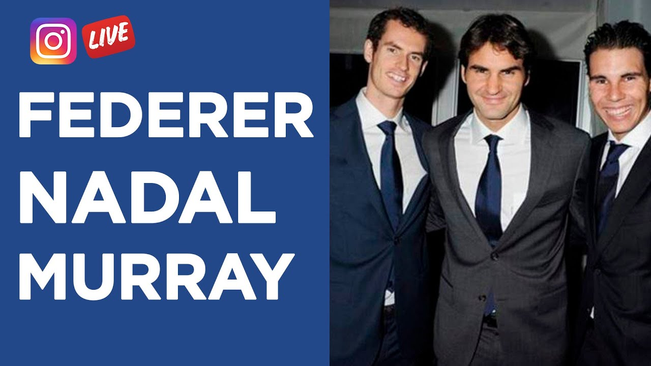 Instagram Live con Rafael Nadal, Roger Federer y Andy Murray