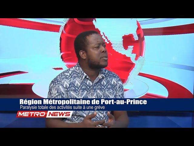 Région Métropolitaine de Port-au-Prince / Paralysie totale des activités suite à une grève