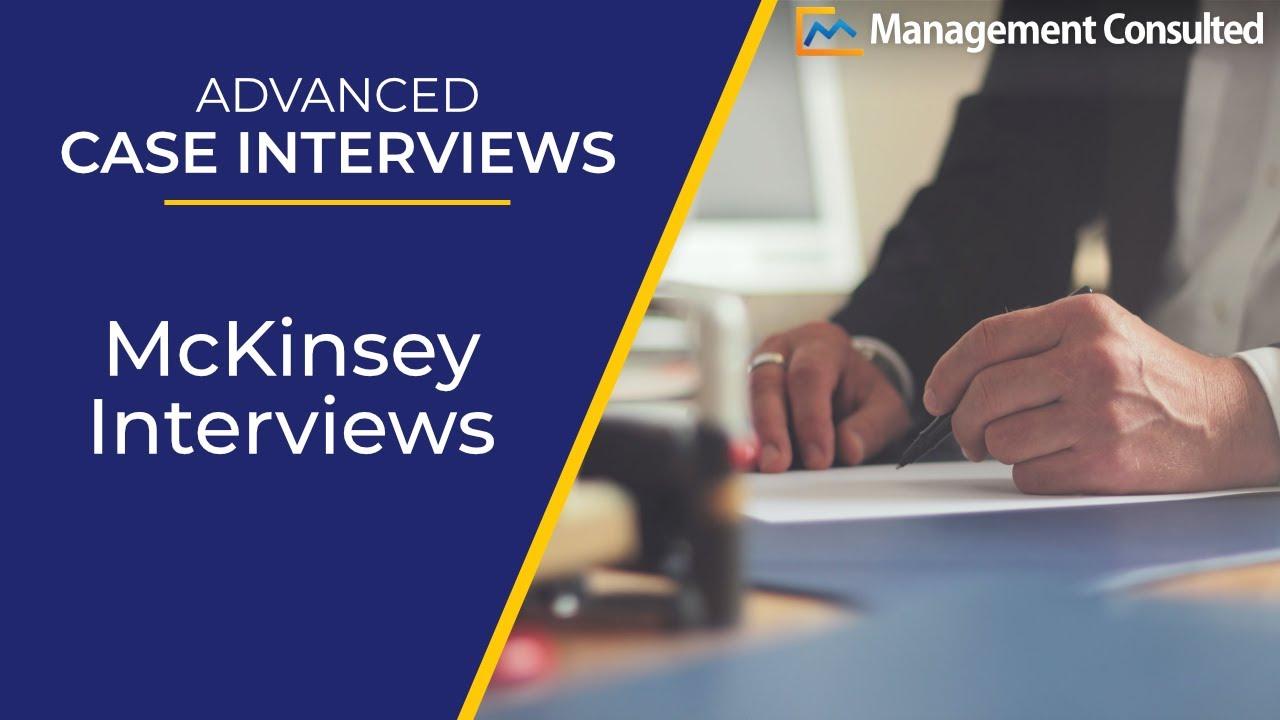 Advanced Case Interviews: McKinsey Interviews (Video 3 Of 7)   YouTube