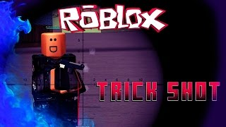 Roblox   Phantom Forces   TRICKSHOT!