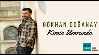 Gökhan Doğanay Kimin Umurunda 2021 (Official Lyric Video)