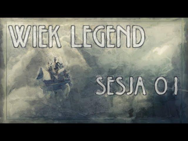 Wiek Legend 01 [Sesja RPG Earthdawn - Audio Only]