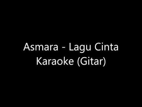 Asmara - Lagu Cinta Karaoke (Gitar)