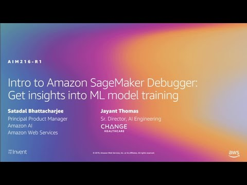 AWS re:Invent 2019: [NEW LAUNCH!] Amazon SageMaker Debugger: Insights into ML model (AIM216-R1)
