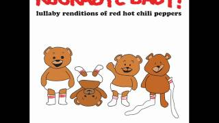 Under The Bridge - Lullaby Renditions of Red Hot Chili Peppers - Rockabye Baby!