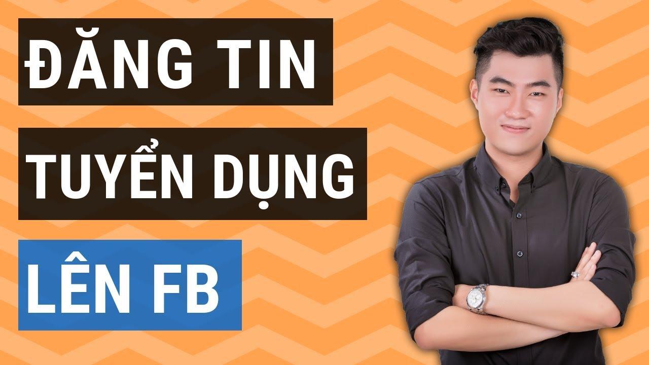 Cách đăng tin tuyển dụng lên Facebook nhanh chóng