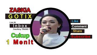 ZASKIA GOTIX [Cukup 1 Menit] Live At Inbox (14-10-2014) Courtesy SCTV
