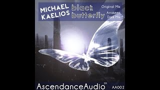 Michael Kaelios - Black Butterfly (Original Mix) [AscendanceAudio]