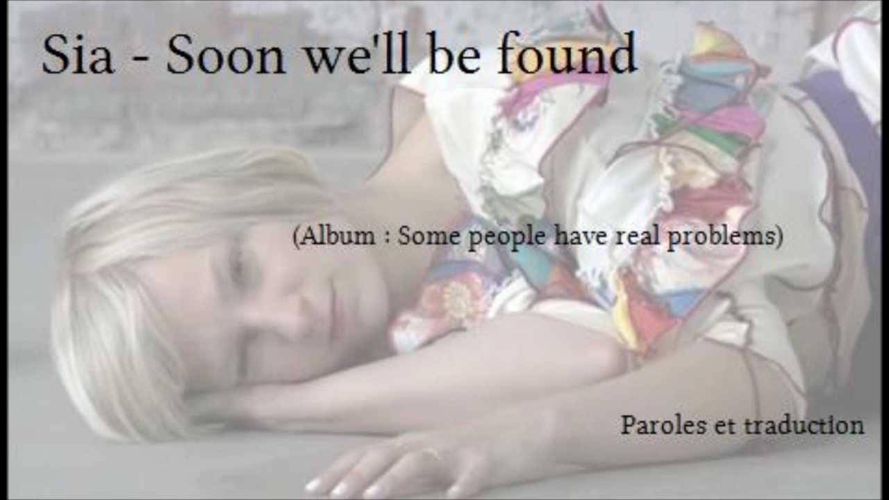 Sia --- Soon we\'ll be found (LYRICS + TRADUCTION FR) - YouTube