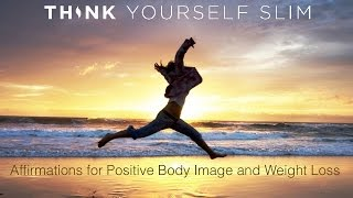 Affirmations for Positive Body Image and Weight Loss