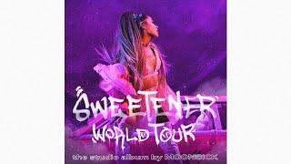 God is a woṁan (sweetener tour version) - Ariana Grande