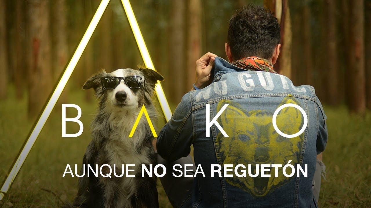 Download Bako - Aunque No Sea Reguetón (Video Oficial)