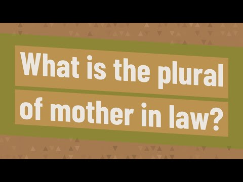 What Is The Plural Of Mother In Law?