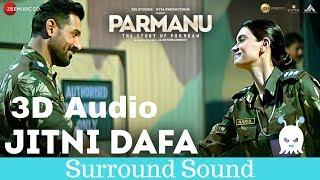 Jitni Dafa | PARMANU | Yasser Desai | 3D Audio | Surround Sound | Use Headphones 👾