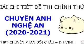 Giải Đề Thi Vào Lớp 10 Chuyên Anh Phan Bội Châu Nghệ An Năm 2020 - Video 1/8