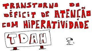 O que é Transtorno do Déficit de Atenção com Hiperatividade (TDAH)?
