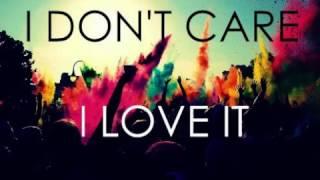 I Don T Care I Love It Full Song