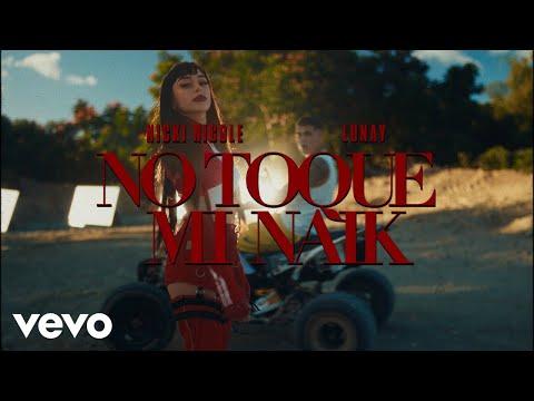 Смотреть клип Nicki Nicole, Lunay - No Toque Mi Naik