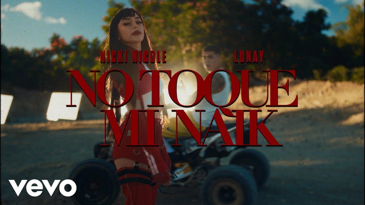 No Toque Mi Naik – Nicki Nicole x Lunay