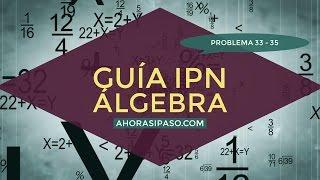 Guía IPN 2017 | Álgebra Problema 33, 34 y 35