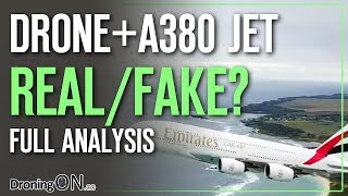 DroningON | Did A Drone Film This A380 Jet? Real/Fake - Full Analysis