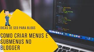 Criando Menus com Submenus no Blogger