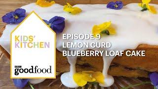 Kids' Kitchen - Lemon curd & blueberry loaf cake - BBC Good Food