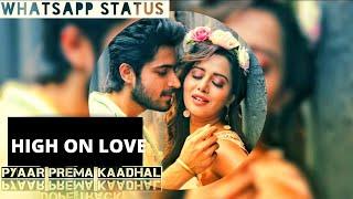 #high_on_love #pyaar_prema_kadhal High on Love💕Lovely song❣Whatsapp status video |Subscribe🔴