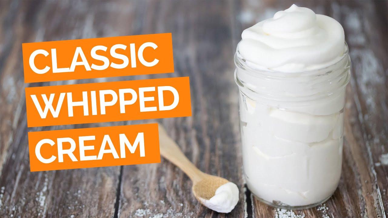 Classic Whipped Cream Recipe Youtube