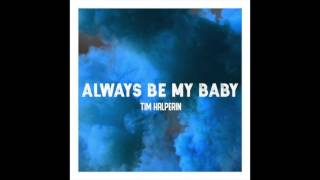 Tim Halperin - Always Be My Baby (Official Audio)