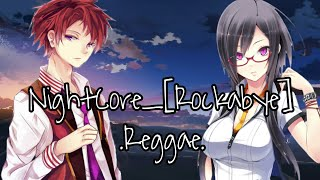 NightCore_[Rockabye] reggae version