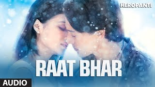 Heropanti: Raat Bhar Full Audio Song | Tiger Shroff | Kriti Sanon