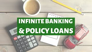 Infinite Banking & Policy Loans
