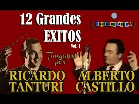 RICARDO TANTURI - ALBERTO CASTILLO - 12 GRANDES EXITOS - 1491/1943 por Cantando Tangos
