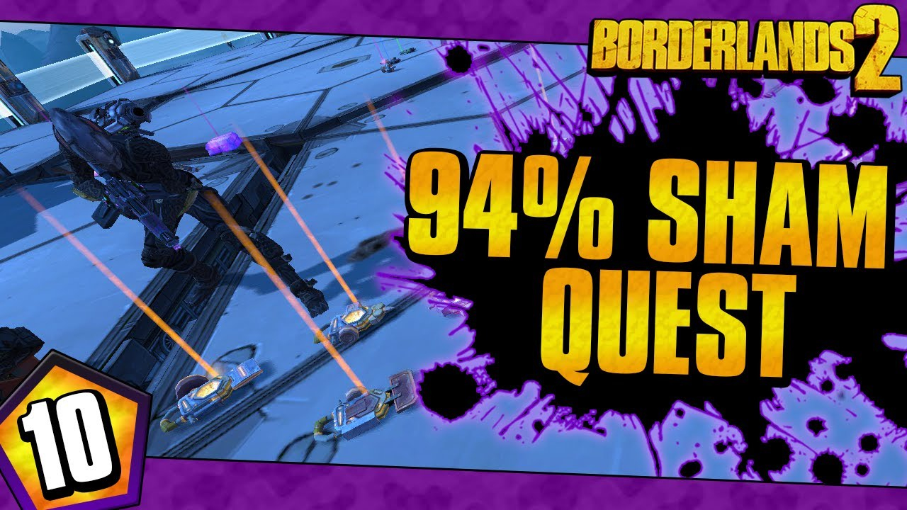 Borderlands 2 | Quest For The 94% Sham | Day #10