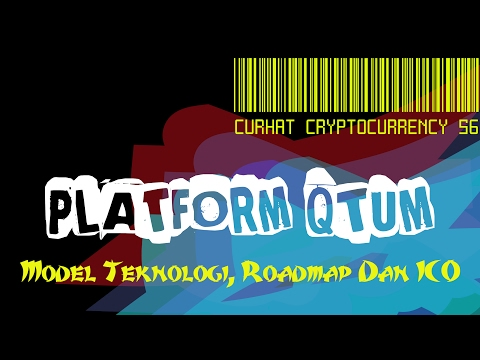 Curhat Cryptocurrency 56 - Memahami Apa Itu QTUM Platform Dalam Industri Teknologi Blockchain
