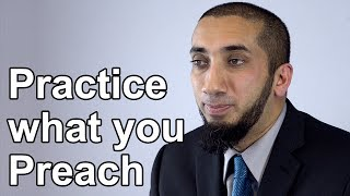 Practice what you Preach - Nouman Ali Khan - Quran Weekly