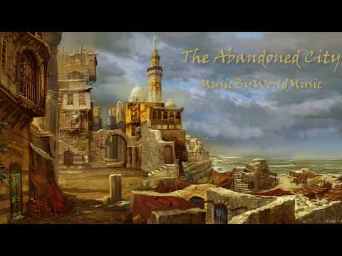 Ancient Arabian Music | The Abandoned City