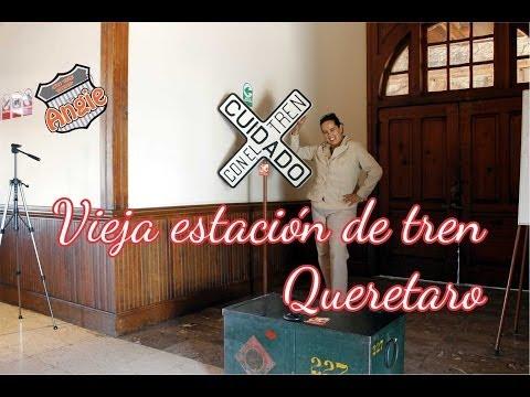 VIEJA ESTACION DE TREN EN QUERETARO // VISITA MEXICO