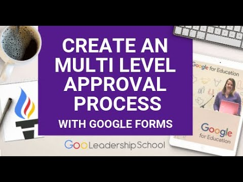 Google Forms: Create A Multilevel Approval Process