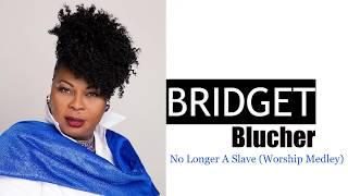 Bridget Blucher | No Longer A Slave (Worship Medley)