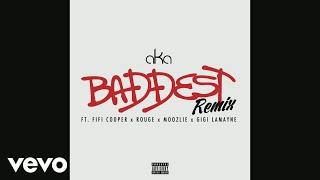AKA - Baddest (Remix - Pseudo Video) ft. Fifi Cooper, Rouge, Moozlie, Gigi Lamayne