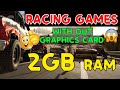 best racing games for pc 2gb ram without graphics card || top 8 racing games for pc 2018