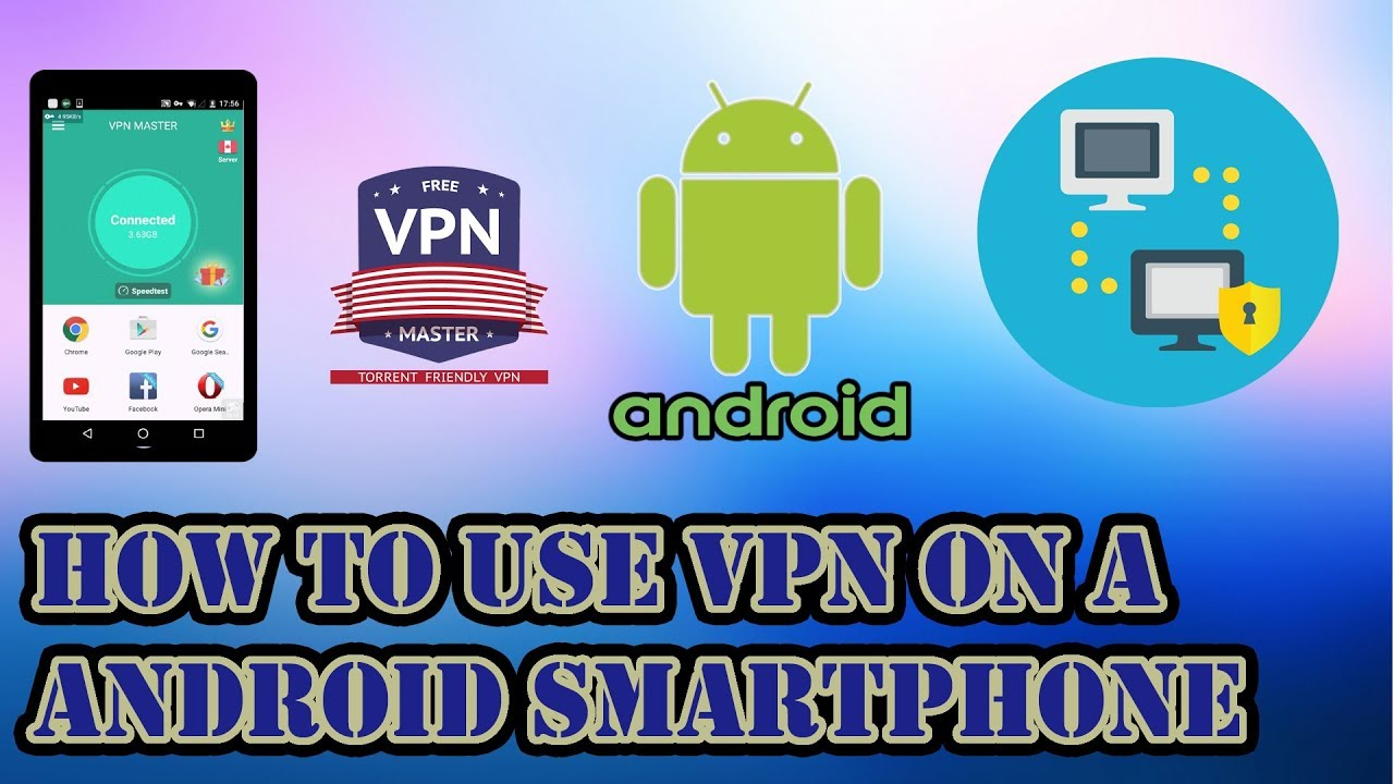 HOW TO USE VPN FOR FREE ON YOUR ANDROID SMARTPHONE | VPN MASTER FREE |  VIRTUAL PRIVATE NETWORK